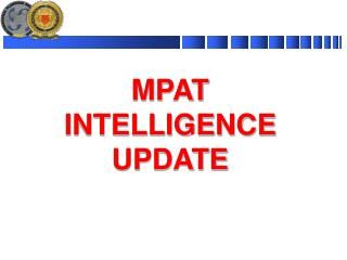 MPAT INTELLIGENCE UPDATE
