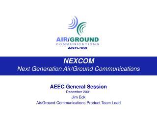 NEXCOM Next Generation Air/Ground Communications