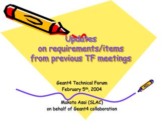 Updates on requirements/items  from previous TF meetings