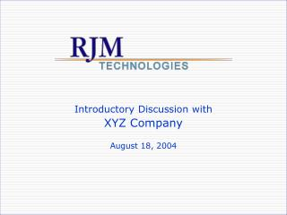 Introductory Discussion with XYZ Company August 18, 2004