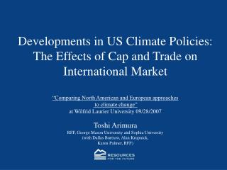 Developments in US Climate Policies: The Effects of Cap and Trade on International Market
