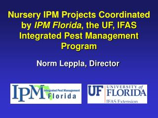 Nursery IPM Projects Coordinated by  IPM Florida , the UF, IFAS Integrated Pest Management Program