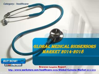 Aarkstore.com - Global Medical Biosensors Market 2014-2018