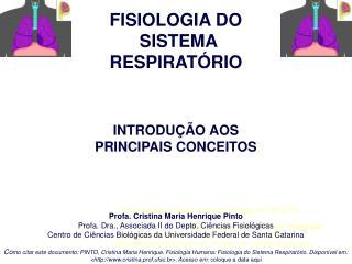 FISIOLOGIA DO  SISTEMA  RESPIRATÓRIO INTRODUÇÃO AOS  PRINCIPAIS CONCEITOS