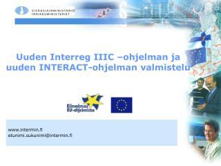 Uuden Interreg IIIC –ohjelman ja uuden INTERACT-ohjelman valmistelu