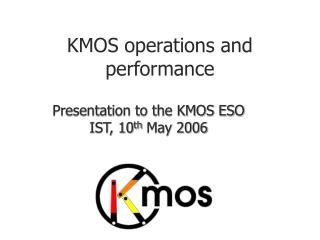 KMOS operations and performance