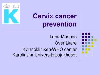 Cervix cancer prevention
