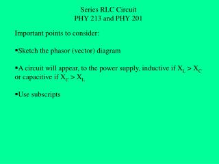 Series RLC Circuit PHY 213 and PHY 201