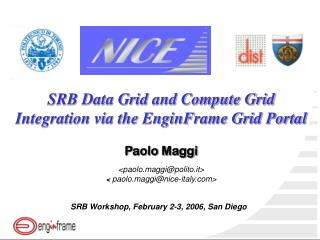 SRB Data Grid and Compute Grid Integration via the EnginFrame Grid Portal