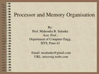 Processor and Memory Organisation