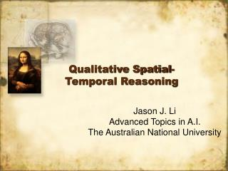 Qualitative Spatial-Temporal Reasoning