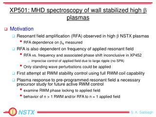 XP501: MHD spectroscopy of wall stabilized high  b  plasmas
