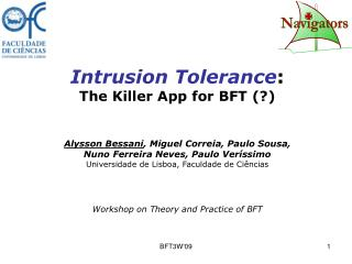 Intrusion Tolerance : The Killer App for BFT (?)