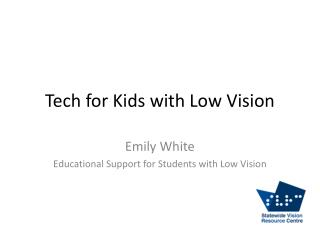 Tech for Kids with Low Vision