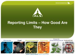 Reporting Limits – How Good Are They