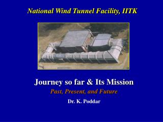 Journey so far & Its Mission Past, Present, and Future Dr. K. Poddar