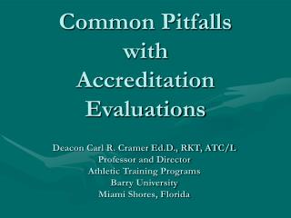 Common Pitfalls  with  Accreditation Evaluations