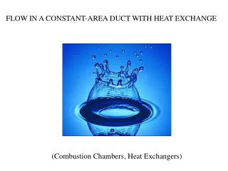 FLOW IN A CONSTANT-AREA DUCT WITH HEAT EXCHANGE