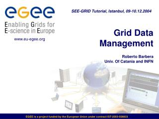 Grid Data Management Roberto Barbera  Univ. Of Catania and INFN