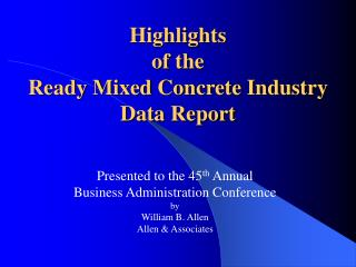 Highlights  of the  Ready Mixed Concrete Industry Data Report