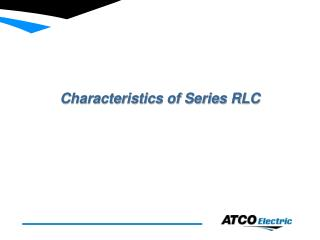 Characteristics of Series RLC