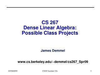 CS 267  Dense Linear Algebra: Possible Class Projects