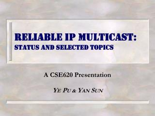 Reliable IP Multicast: status and selected topics