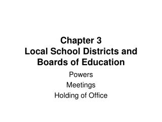 Chapter 3 Local School Districts and Boards of Education