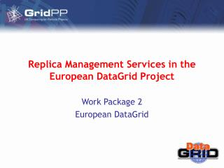 Replica Management Services in the European DataGrid Project