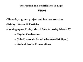 Refraction and Polarization of Light 3/10/04