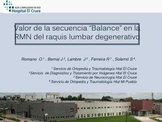 "Valor de la secuencia ""Balance"" en la RMN del raquis lumbar degenerativo"