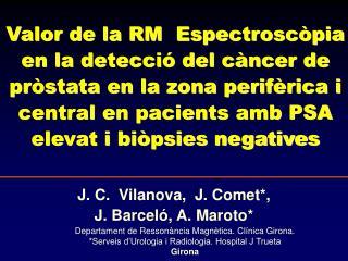 J. C.  Vilanova,  J. Comet*,  J. Barceló, A. Maroto*