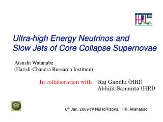 Ultra-high Energy Neutrinos and  Slow Jets of Core Collapse Supernovae