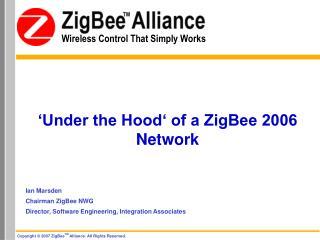 �Under the Hood� of a ZigBee 2006 Network