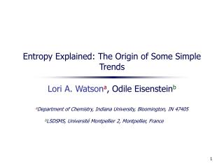 Entropy Explained: The Origin of Some Simple Trends