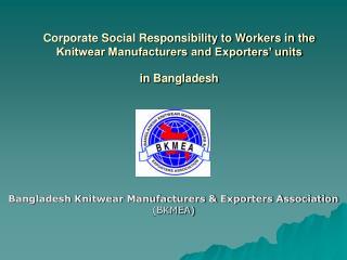 Bangladesh Knitwear Manufacturers & Exporters Association  (BKMEA)