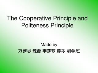 The Cooperative Principle and Politeness Principle