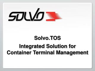 Solvo.TOS Integrated Solution for Container Terminal Management