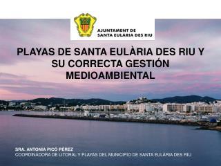 PLAYAS DE SANTA EUL�RIA DES RIU Y SU CORRECTA GESTI�N MEDIOAMBIENTAL