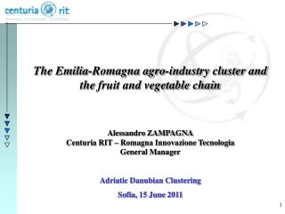 The Emilia-Romagna agro-industry cluster and the  fruit and vegetable chain Alessandro ZAMPAGNA