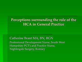 Perceptions surrounding the role of the HCA in General Practice