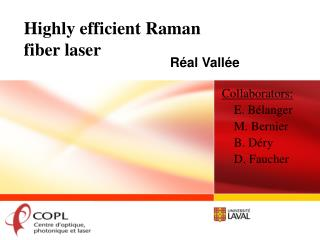 Highly efficient Raman  fiber laser