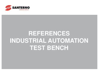 REFERENCES  INDUSTRIAL AUTOMATION  TEST BENCH