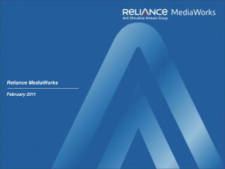 Reliance MediaWorks February 2011