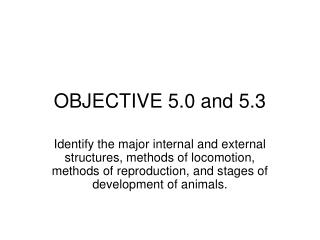 OBJECTIVE 5.0 and 5.3
