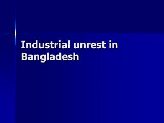 Industrial unrest in Bangladesh