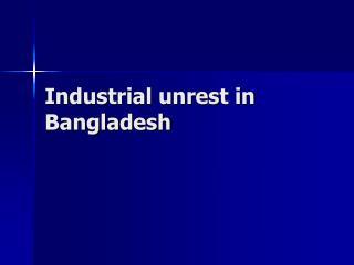 Industrial unrest in Bangladesh