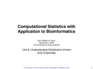 Computational Statistics with Application to Bioinformatics