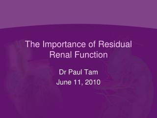 The Importance of Residual Renal Function