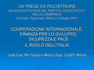 COOPERAZIONE INTERNAZIONALE, FINANZA PER LO SVILUPPO, SICUREZZA E PACE  IL RUOLO DELL'ITALIA